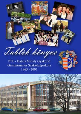 PTE Babits-Komarov és az Újmecsekaljai Gimnázium Tablóinak Könyve